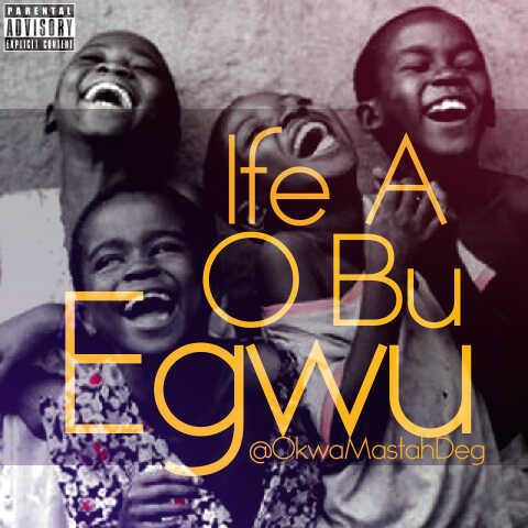 IFE A O Bu Egwu