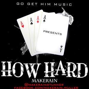 MakeRain - How Hard