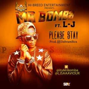 Mr Bomba-Please-Stay